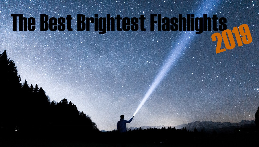 Brightest Flashlight Best Brightest Flashlight 2019